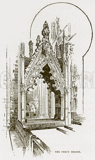The Percy Shrine. Illustration from Cathedrals, Abbeys and Churches by T G Bonney (Cassell, 1891).