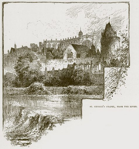 St. George's Chapel, from the River. Illustration from Cathedrals, Abbeys and Churches by T G Bonney (Cassell, 1891).