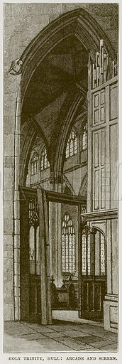 Holy Trinity, Hull: Arcade and Screen. Illustration from Cathedrals, Abbeys and Churches by T G Bonney (Cassell, 1891).