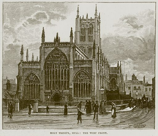 Holy Trinity, Hull: The West Front. Illustration from Cathedrals, Abbeys and Churches by T G Bonney (Cassell, 1891).