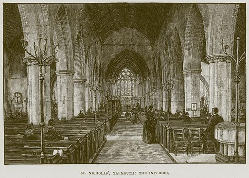St. Nicholas', Yarmouth: The Interior. Illustration from Cathedrals, Abbeys and Churches by T G Bonney (Cassell, 1891).