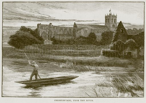 Christchurch, from the River. Illustration from Cathedrals, Abbeys and Churches by T G Bonney (Cassell, 1891).