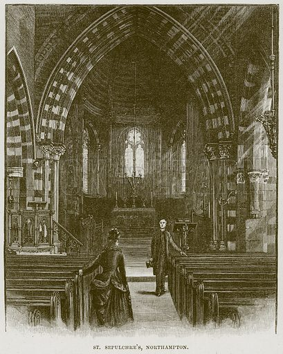 St Sepulchre's, Northampton. Illustration from Cathedrals, Abbeys and Churches by TG Bonney (Cassell, 1891).