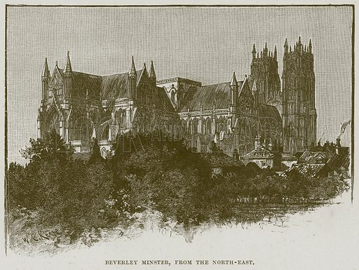 Beverley Minster, from the North-East. Illustration from Cathedrals, Abbeys and Churches by T G Bonney (Cassell, 1891).