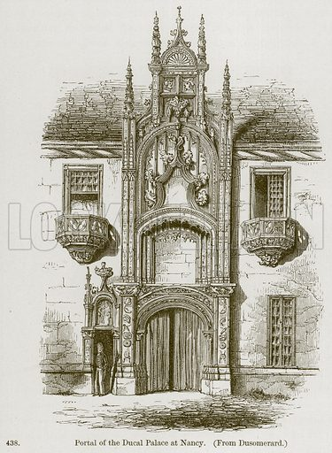 Portal of the Ducal Palace at Nancy. Illustration from A History of Architecture by James Fergusson (John Murray, 1874).