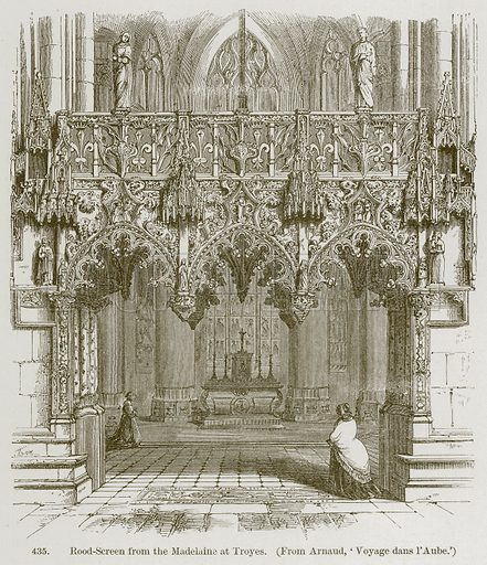 Rood-Screen from the Madelaine at Troyes. Illustration from A History of Architecture by James Fergusson (John Murray, 1874).