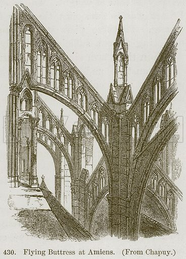 Flying Buttress at Amiens. Illustration from A History of Architecture by James Fergusson (John Murray, 1874).