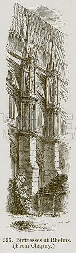 Buttresses at Rheims. Illustration from A History of Architecture by James Fergusson (John Murray, 1874).
