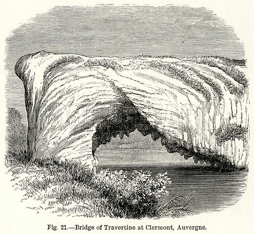 Bridge of Travertine at Clermont, Auvergne. Illustration for The World As It Is by George Chisholm (Blackie, 1885).