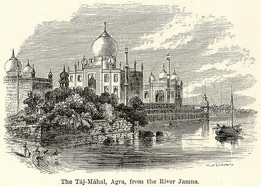The Taj-Mahal, Agra, from the River Jamna. Illustration for The World As It Is by George Chisholm (Blackie, 1885).