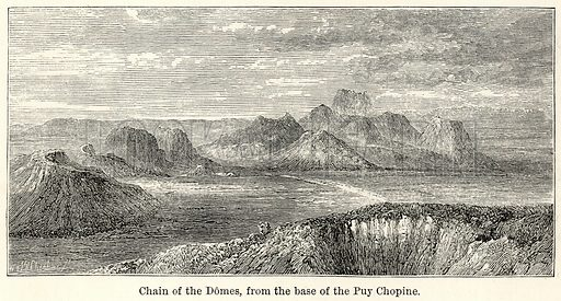 Chain of the Domes, from the Base of the Puy Chopine. Illustration for The World As It Is by George Chisholm (Blackie, 1885).