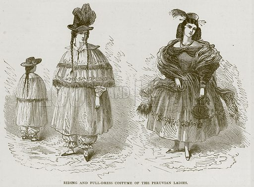 Riding and Full-Dress Costume of the Peruvian Ladies. Illustration from Illustrated Travels edited by H W Bates (Cassell, c 1880).