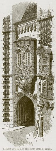 Doorway and Oriel in the Penha Verde in Cintra. Illustration from Illustrated Travels edited by H W Bates (Cassell, c 1880).