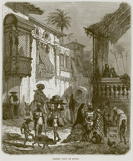 Street View in Quito. Illustration from Illustrated Travels edited by H W Bates (Cassell, c 1880).