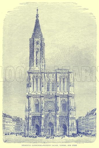 Strasburg Cathedral-Western Facade, Towers, and Spire. Illustration from Illustrated Travels edited by H W Bates (Cassell, c 1880).