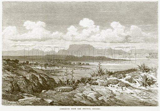Gibraltar from the Neutral Ground. Illustration from Illustrated Travels edited by HW Bates (Cassell, c 1880).