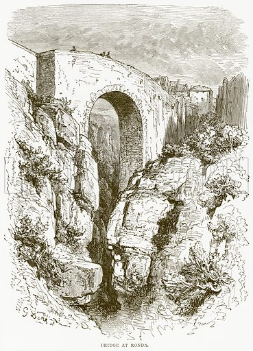 Bridge at Ronda. Illustration from Illustrated Travels edited by H W Bates (Cassell, c 1880).