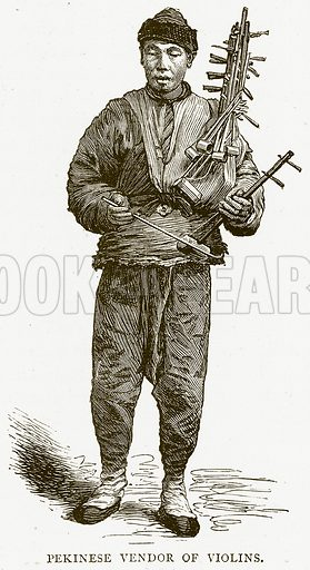 Pekinese Vendor of Violins. Illustration from Illustrated Travels edited by H W Bates (Cassell, c 1880).