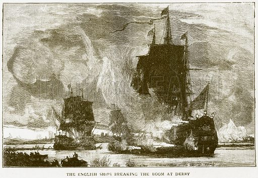 The English Ships Breaking the Boom at Derry. Illustration for History of England by HO Arnold-Forster (Cassell, 1897).