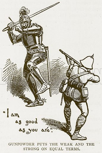 Gunpowder puts the Weak and the Strong on Equal Terms. Illustration for History of England by HO Arnold-Forster (Cassell, 1897).