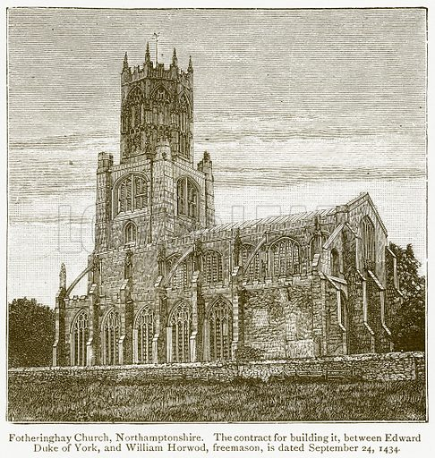 Fotheringhay Church, Northamptonshire. The Contract for Building it, between Edward Duke of York, and William Horwod, Freemason, is Dated September 24, 1434. Illustration from A Student's History of England by Samuel R Gardiner (Longmans, 1902).