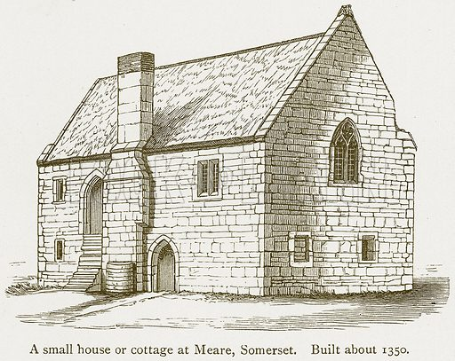 A Small House or Cottage at Meare, Somerset. Built about 1350. Illustration from A Student's History of England by Samuel R Gardiner (Longmans, 1902).