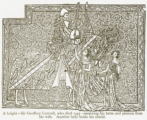 A Knight – Sir Geoffrey Luttrell, who Died 1345-receiving his Helm and Pennon from his Wife. Another Lady holds his Shields. Illustration from A Student's History of England by Samuel R Gardiner (Longmans, 1902).