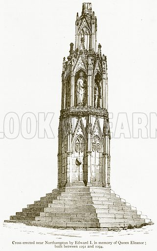 Cross Erected near Northampton by Edward I in Memory of Queen Eleanor; Built between 1291 and 1294. Illustration from A Student's History of England by Samuel R Gardiner (Longmans, 1902).