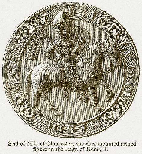 Seal of Milo of Gloucester, showing Mounted Armed figure in the Reign of Henry I. Illustration from A Student's History of England by Samuel R Gardiner (Longmans, 1902).