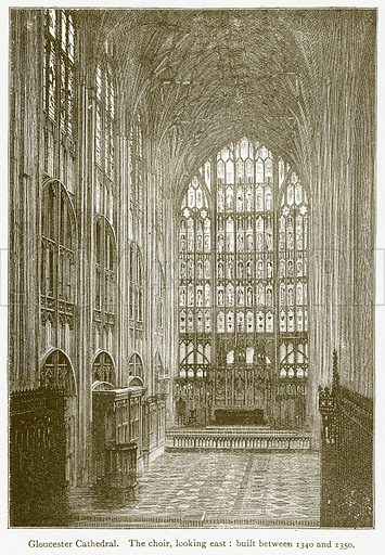 Gloucester Cathedral. The Choir, looking East: Built between 1340 and 1350. Illustration from A Student's History of England by Samuel R Gardiner (Longmans, 1902).