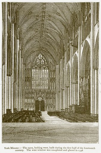 York Minster: – The Nave, looking West, Built during the First Half of the Fourteenth Century. The West Window was completed and Glazed in 1338. Illustration from A Student's History of England by Samuel R Gardiner (Longmans, 1902).