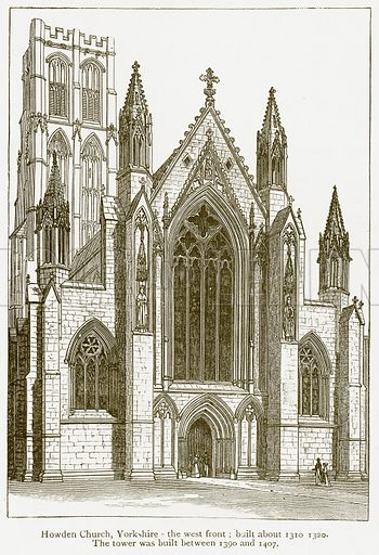 Howden Church, Yorkshire – The West Front; Built about 1310 1320. The Tower was Built between 1390 and 1407. Illustration from A Student's History of England by Samuel R Gardiner (Longmans, 1902).