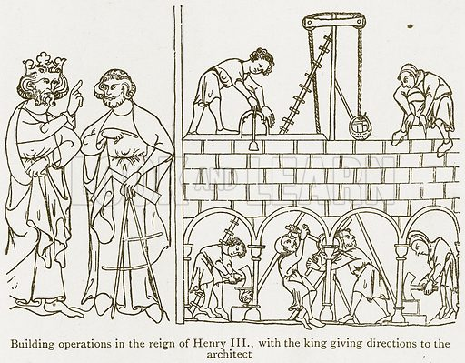 Building Operations in the Reign of Henry III, with the King giving Directions to the Architect. Illustration from A Student's History of England by Samuel R Gardiner (Longmans, 1902).