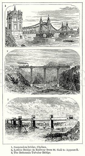 Bridge. 1, Suspension-Bridge, Chelsea. 2, Lattice Bridge on Railway from St Gall to Appenzell. 3, The Britannia Tubular Bridge. Illustration for Blackie's Modern Cyclopedia (1899).