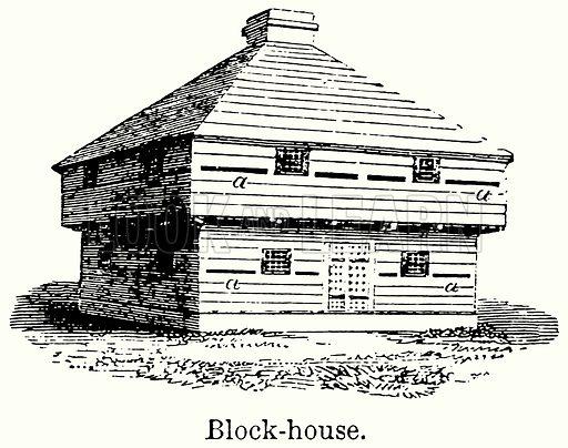 Block-House. Illustration for Blackie's Modern Cyclopedia (1899).