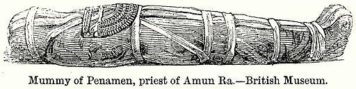 Mummy of Penamen, Priest of Amun Ra. – British Museum. Illustration for Blackie's Modern Cyclopedia (1899).