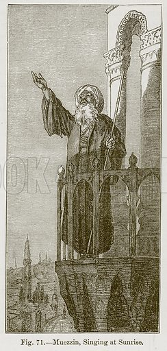 Muezzin, Singing at Sunrise. Illustration for The History of Music by Emil Naumann (Cassell, c 1890).