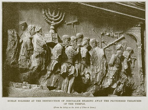 Roman Soldiers at the Destruction of Jerusalem Bearing away the Plundered Treasures of the Temple. Illustration for The History of Music by Emil Naumann (Cassell, c 1890).