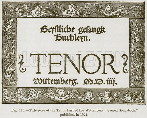 """Title-page of the Tenor Part of the Wittenberg """"Sacred Song-book"""", published in 1524. Illustration for The History of Music by Emil Naumann (Cassell, c 1890)."""