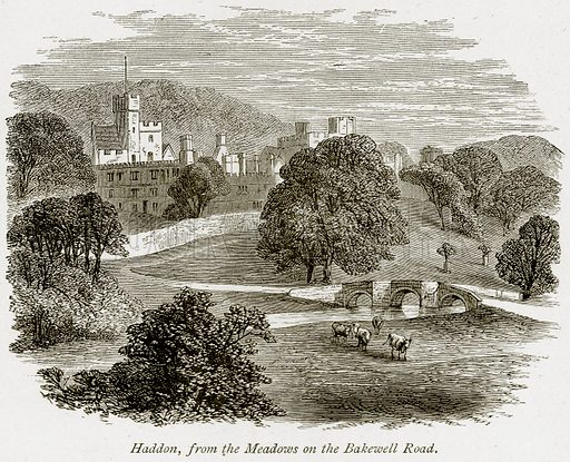 Haddon, from the Meadows on the Bakewell Road. Illustration from The Stately Homes of England by Llewellynn Jewitt and SC Hall (Virtue, 1877).