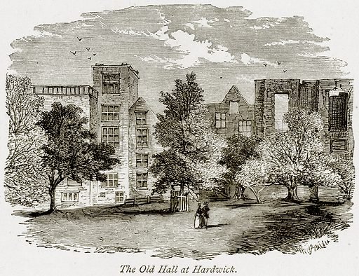 The Old Hall at Hardwick. Illustration from The Stately Homes of England by Llewellynn Jewitt and SC Hall (Virtue, 1877).