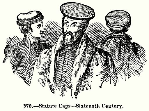 Statute Caps – Sixteenth Century. Illustration for Knight's Pictorial Gallery of Arts (London Printing and Publishing, c 1860).