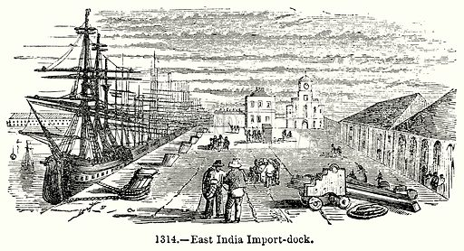 West India Import-Dock. Illustration for Knight's Pictorial Gallery of Arts (London Printing and Publishing, c 1860).