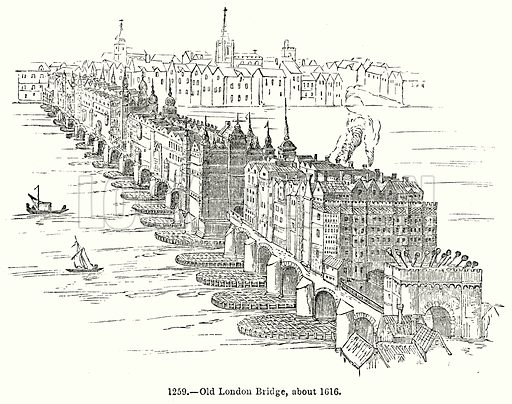 Old London Bridge, about 1616. Illustration for Knight's Pictorial Gallery of Arts (London Printing and Publishing, c 1860).
