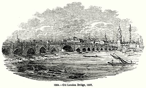 Old London Bridge, 1827. Illustration for Knight's Pictorial Gallery of Arts (London Printing and Publishing, c 1860).