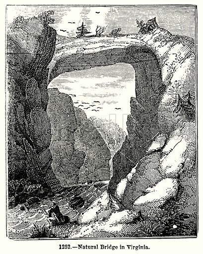 Natural Bridge in Virginia. Illustration for Knight's Pictorial Gallery of Arts (London Printing and Publishing, c 1860).