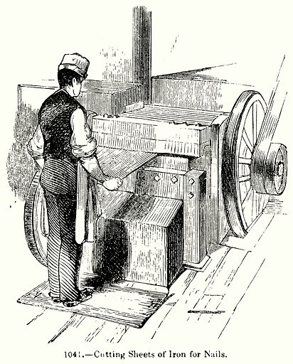 Cutting Sheets of Iron for Nails. Illustration for Knight's Pictorial Gallery of Arts (London Printing and Publishing, c 1860).