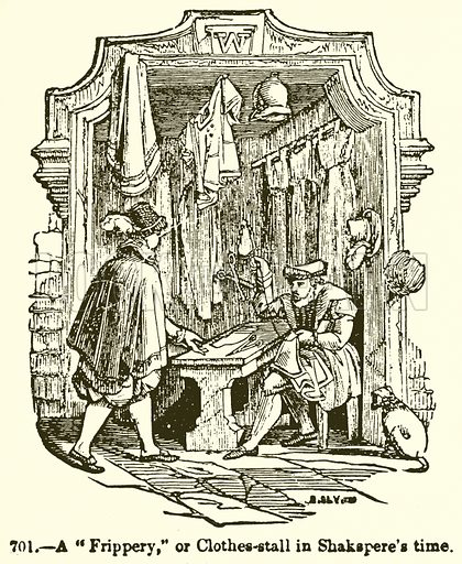 "A ""Frippery,"" or Clothes-Stall in Shakepere's Time. Illustration for Knight's Pictorial Gallery of Arts (London Printing and Publishing, c 1860)."