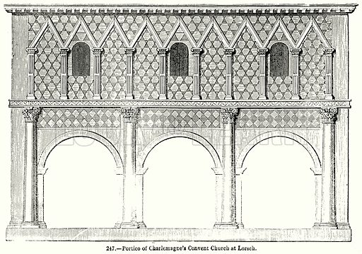 Portico of Charlemagne's Convent Church at Lorsch. Illustration for Knight's Pictorial Gallery of Arts (London Printing and Publishing, c 1860).
