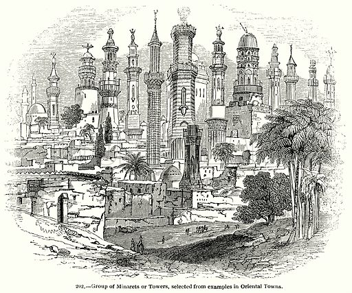 Group of Minarets or Towers, selected from examples in Oriental Towns. Illustration for Knight's Pictorial Gallery of Arts (London Printing and Publishing, c 1860).
